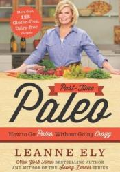 Part-Time Paleo: How to Go Paleo Without Going Crazy Pdf Book