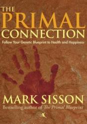 The Primal Connection: Follow Your Genetic Blueprint to Health and Happiness Pdf Book