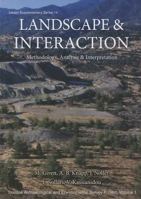 Landscape and Interaction: Troodos Survey Volume 1: Methodology, Analysis and Interpretation