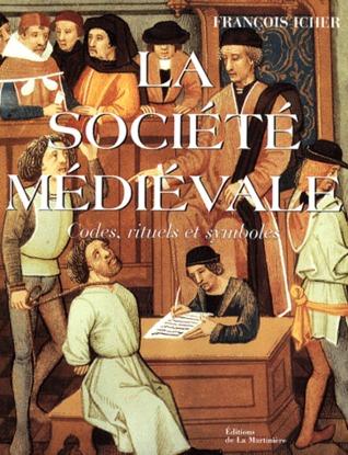 La société médiévale: Codes, rituels et symboles