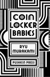 Coin Locker Babies by Ryu Murakami