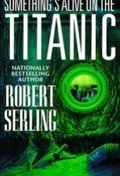 Something's Alive on the Titanic