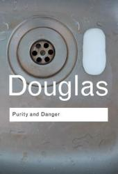 Purity and Danger: An Analysis of Concepts of Pollution and Taboo Pdf Book