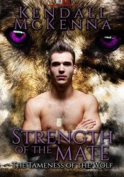 Strength of the Mate (The Tameness of the Wolf #3) Pdf Book