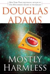 Mostly Harmless (Hitchhiker's Guide to the Galaxy, #5) Pdf Book