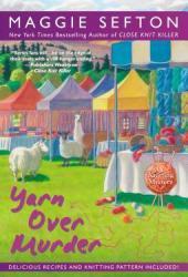 Yarn Over Murder (A Knitting Mystery, #12) Book Pdf