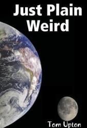 Just Plain Weird