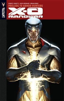 X-O Manowar, Volume 6: Prelude to Armor Hunters