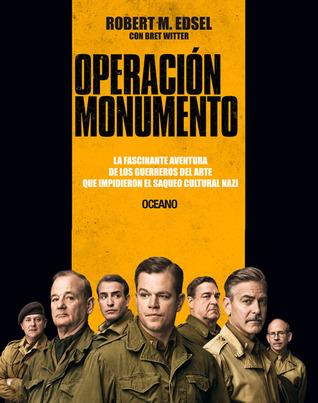Operación Monumento: La fascinante aventura de los guerreros del arte que impidieron el saqueo cultural nazi