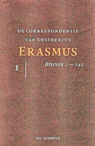 De correspondentie van Desiderius Erasmus (Brieven, #1)