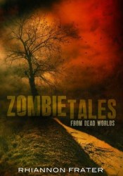 Zombie Tales from Dead Worlds Pdf Book