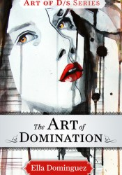 The Art of Domination (The Art of D/s, #2) Pdf Book