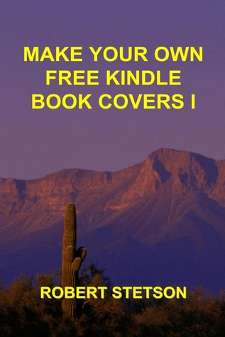 Make Your Own Free Kindle Book Covers I