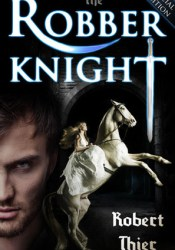 The Robber Knight (The Robber Knight Saga #1) Pdf Book