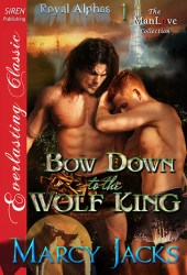 Bow Down to the Wolf King (Royal Alphas, #1)