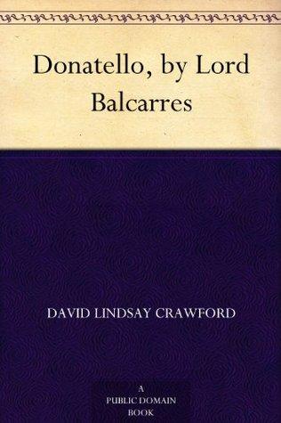 Donatello, by Lord Balcarres