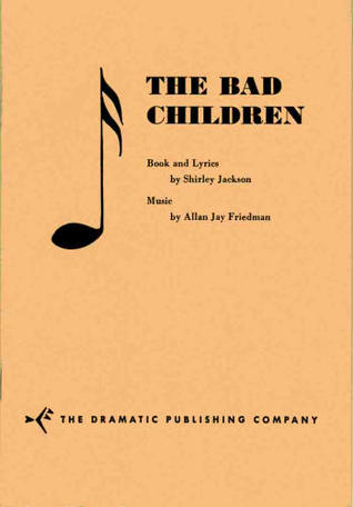 The Bad Children: A Musical in One Act for Bad Children