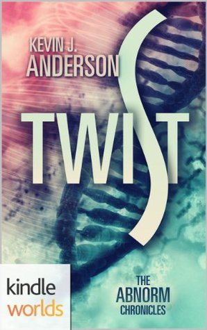 Twist (The Abnorm Chronicles; Twist #1)