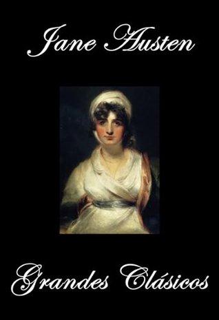 Jane Austen Grandes Clásicos (Sentido y Sensibilidad, Orgullo y Prejuicio, Mansfield Park, Emma. La Abadía de Northanger, Persuasión)