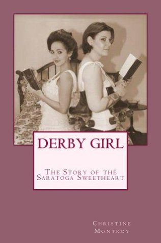Derby Girl - The Story of the Saratoga Sweetheart