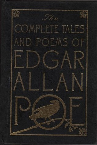 The Complete Tales and Poems of Edgar Allan Poe With Selections From His Critical Writings With An Introduction And Explanatory Notes. Texts Established, With Bibliographical Notes.