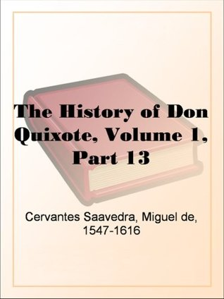 The History of Don Quixote, Volume 1, Part 13