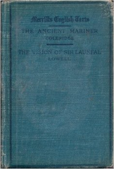 The Rime of the Ancient Mariner, Christabel and Other Poems/The Vision of Sir Launfal and Other Poems