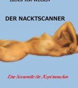 Der Nacktscanner: Eine Sexnovelle für Kopfmenschen