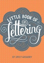 Little Book of Lettering Pdf Book