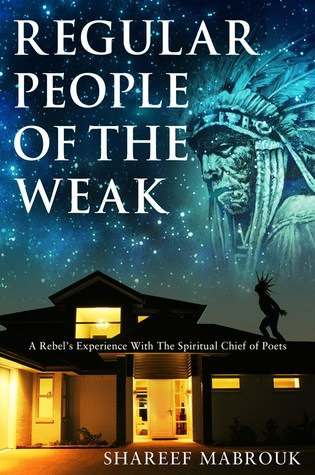 Regular People of the Weak: A Rebel's Experience with the Spiritual Chief of Poets Book Pdf ePub