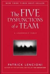 The Five Dysfunctions of a Team: A Leadership Fable Pdf Book