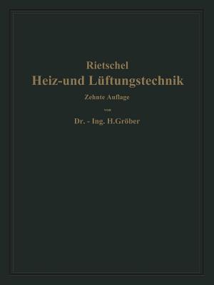 H. Rietschels Leitfaden Der Heiz- Und Luftungstechnik: Mit Einem Meteorologisch-Klimatischen Und Einem Hygienischen Abschnitt