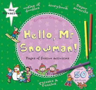 Hello Mr. Snowman