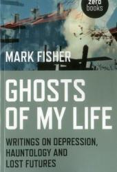 Ghosts of My Life: Writings on Depression, Hauntology and Lost Futures Book Pdf