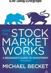 How the Stock Market Works: A Beginner's Guide to Investment Pdf Book