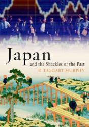 Japan and the Shackles of the Past Pdf Book