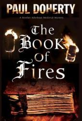 The Book of Fires (The Sorrowful Mysteries of Brother Athelstan, #14)