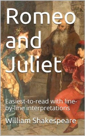 Romeo and Juliet: Easiest-to-read with line-by-line interpretations