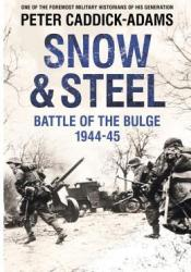 Snow and Steel: The Battle of the Bulge, 1944-45 Pdf Book