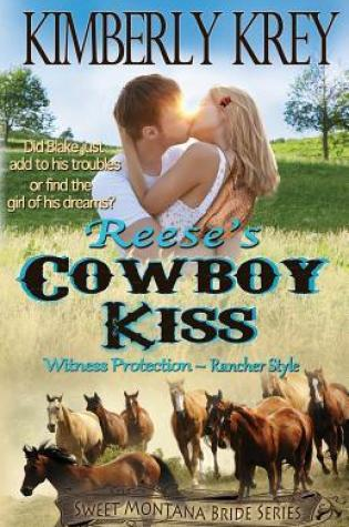 Reese's Cowboy Kiss: Witness Protection - Rancher Style: Blake's Story (Sweet Montana Bride #1) Book Pdf ePub