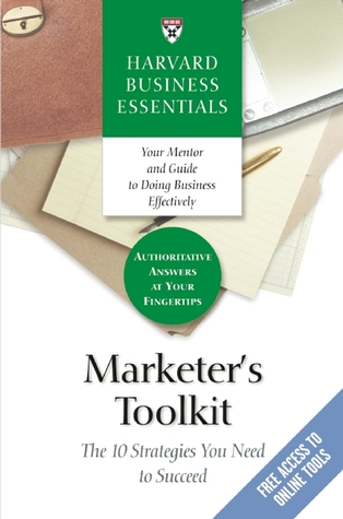 Marketer's Toolkit: The 10 Strategies You Need To Succeed