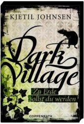 Dark Village: Zu Erde sollst du werden (3venner #5)