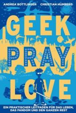 Geek Pray Love