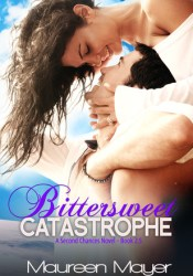 Bittersweet Catastrophe (Second Chances, #2.5) Pdf Book