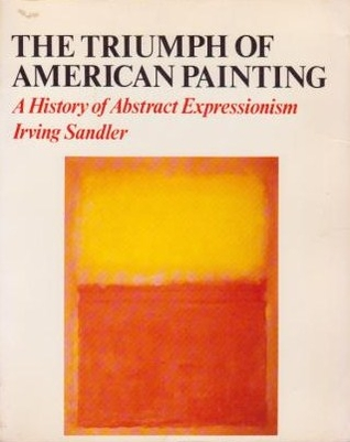 Abstract Expressionism: The Triumph of American Painting