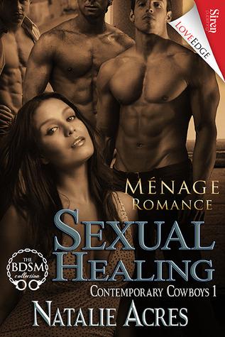 Sexual Healing (Contemporary Cowboys, #1)