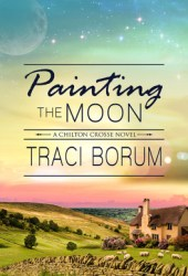 Painting the Moon (Chilton Crosse, #1) Book Pdf