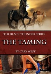 The Taming (Black Thunder, #1) Pdf Book