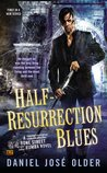 Half-Resurrection Blues (Bone Street Rumba, #1)