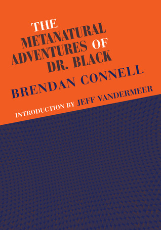 The Metanatural Adventures of Dr. Black